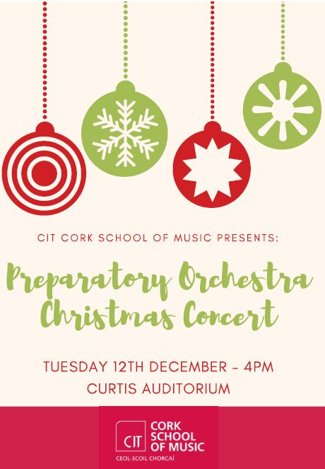 Preparatory Orchestra - CHRISTMAS CONCERT. Date: 13th December 2017. Time: 4pm. Venue: Curtis Auditorium, at CIT Cork School of Music Cost:Free