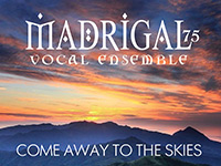 Madrigal 75 | Come Away To The Skies