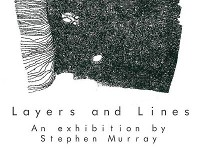 Layers and Lines a solo exhibition by Stephen Murray,
