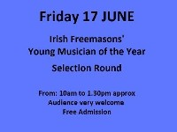 IRISH FREEMASONS YOUNG MUSICIAN  OF THE YEAR - SELECTION ROUND