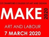 MAKE 2020  Symposium - Art & Labour