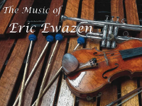 The Music of Eric Ewazen