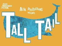 ALSA Production presernts Tall Tail