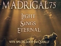 MADRIGAL 75 - Light Sings Eternal