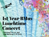 First Year BMus Lunchtime Concert
