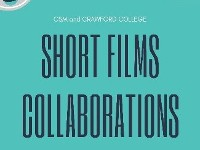 Short Film Collaborations between CSM & CCAD students