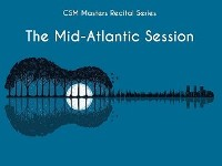 CSM MASTERS RECITAL - Mid Atlantic Sessions