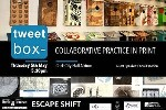 Tweetbox and ESCAPE SHIFT - Collaborative Practice in Print between CIT CCAD & LSAD