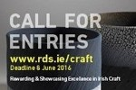 RDS Craft Awards 2016 - Deadline 8 June